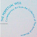 The Perpetual Well: Contemporary Art from the Collection of The Jewish Museum, 2000